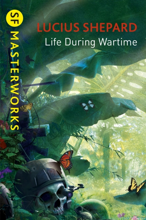 Life During Wartime (LUCIUS SHEPARD)