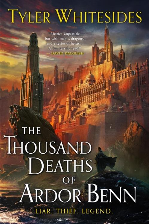 The Thousand Deaths of Ardor Benn (TYLER WHITESIDES)