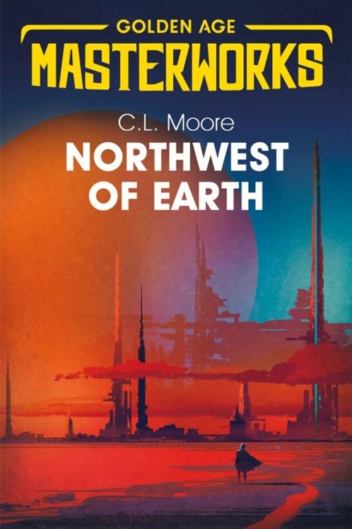 Northwest of Earth (C.L. MOORE)