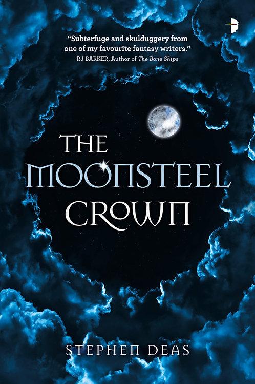 The Moonsteel Crown (Stephen Deas)