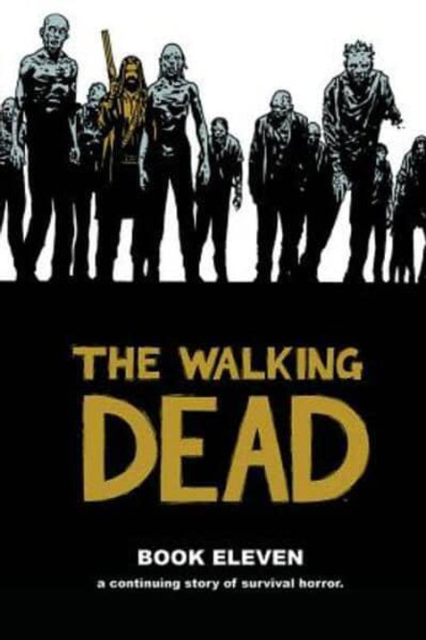 The Walking Dead Book 11 (Robert Kirkman &Charlie Adlard)