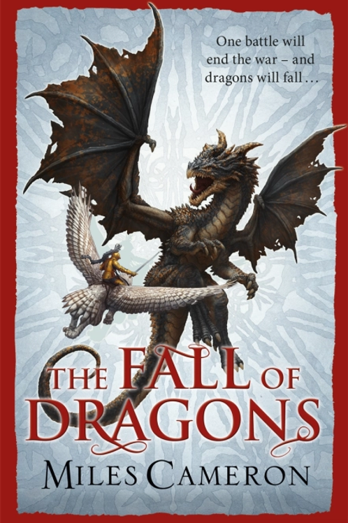 The Fall of Dragons (MILES CAMERON)