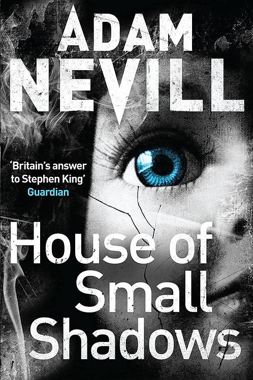 House Of Small Shadows (Adam Nevill)