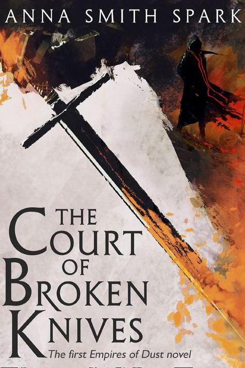 The Court of Broken Knives (Anna Smith Spark)