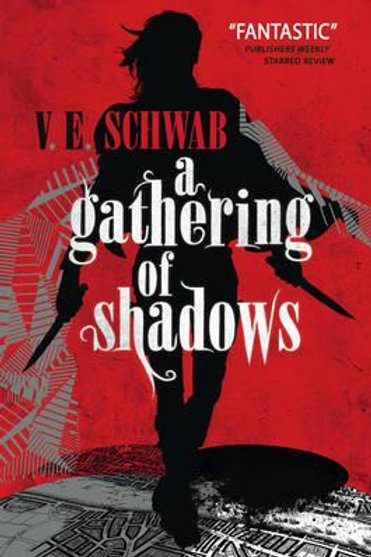 A Gathering of Shadows (V E Schwab)