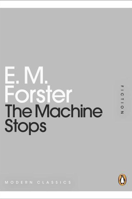 The Machine Stops (E. M. Forster)