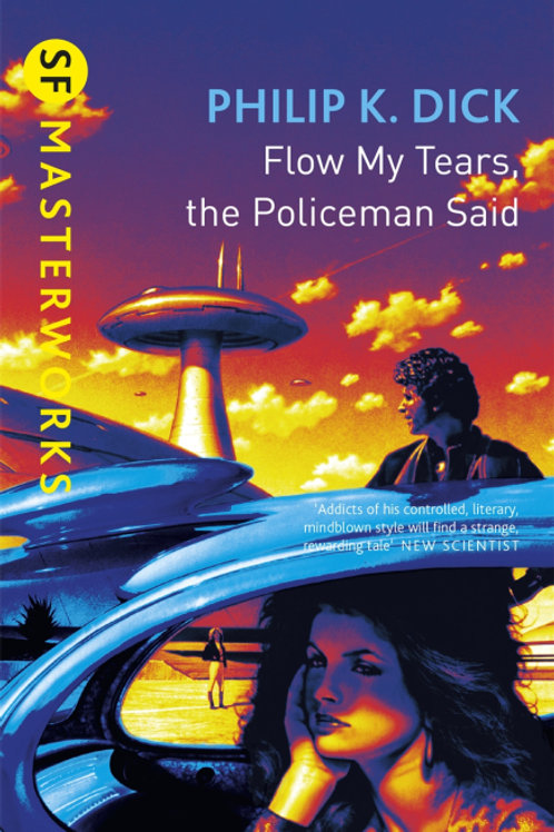 Flow My Tears, The Policeman Said (PHILIP K. DICK)