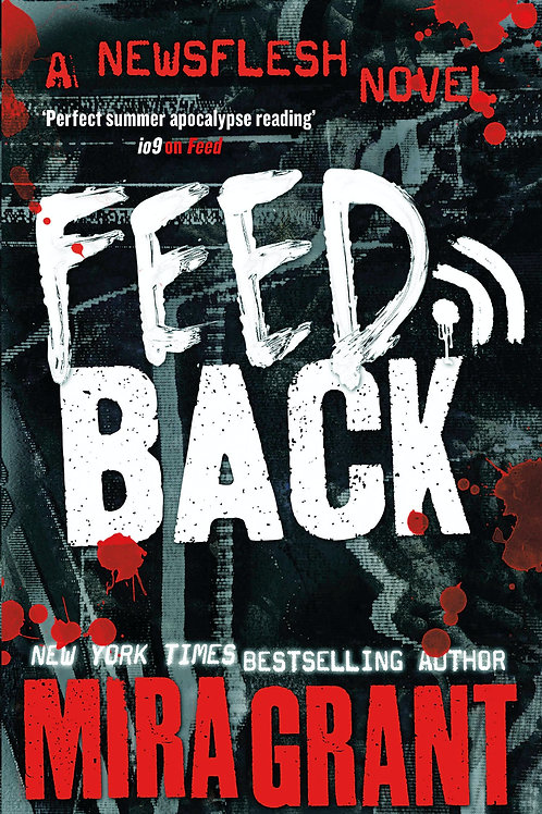 Feedback (Mira Grant)