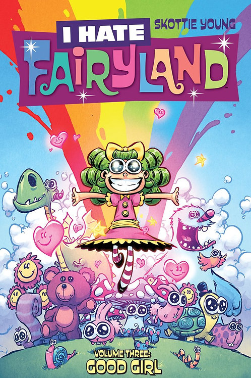 I Hate Fairyland Vol3: Good Girl (Skottie Young)