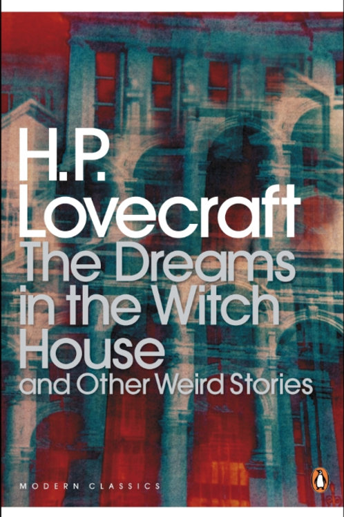 The Dreams In The Witch House And Other Weird Stories (H.P. Lovecraft)