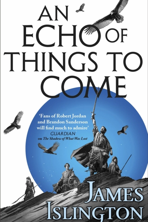 An Echo of Things To Come (JAMES ISLINGTON)
