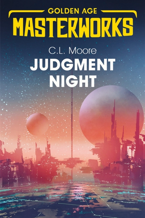 Judgment Night: A Selection of Science Fiction Published (C.L. MOORE)
