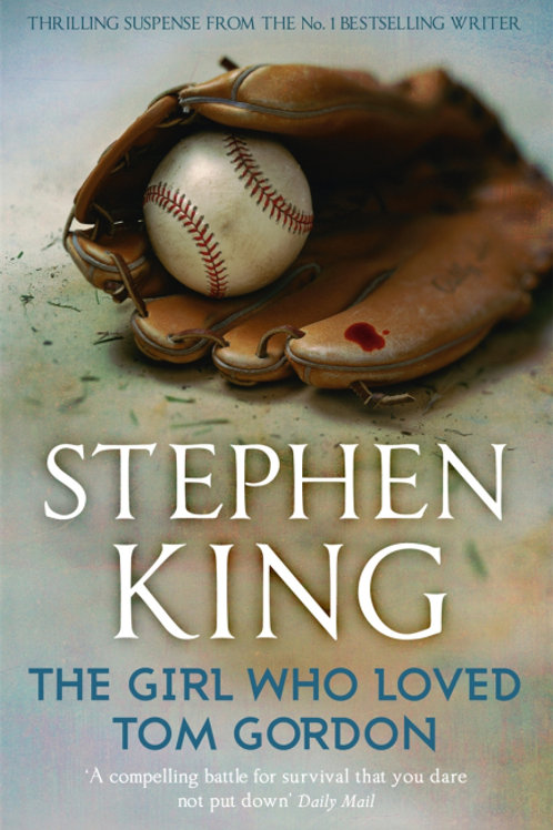 The Girl Who Loved Tom Gordon (STEPHEN KING)
