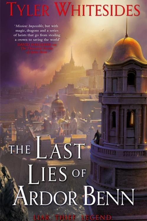 The Last Lies of Ardor Benn (TYLER WHITESIDES)