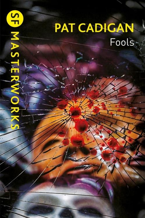 Fools (PAT CADIGAN)