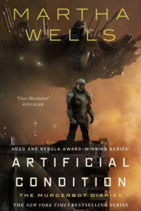 Artificial Condition (Martha Wells)