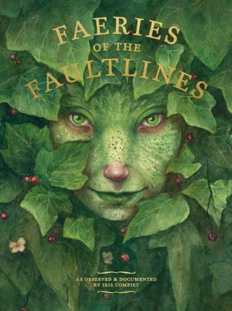 Faeries of the Faultlines (Iris Compiet)