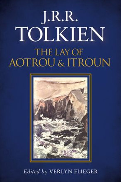 The Lay of Aotrou and Itroun (J. R. R.Tolkien, Verlyn Flieger)
