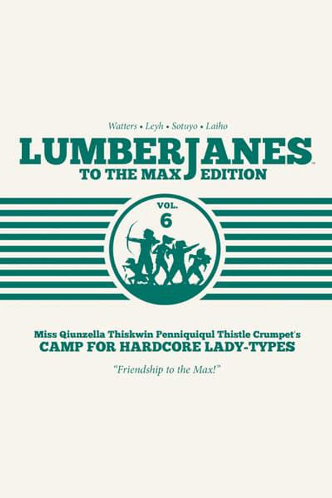 Lumberjanes To The Max Vol6 (Shannon Watters &Kat Leyh)