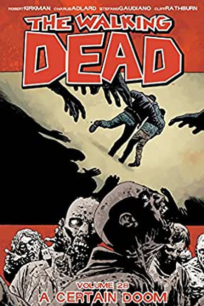 The Walking Dead Vol28: A Certain Doom (Robert Kirkman &Charlie Adlard)