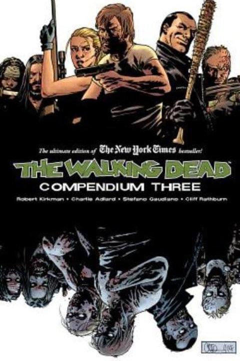 The Walking Dead Compendium Vol3 (Robert Kirkman &Charlie Adlard)