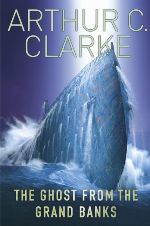 The Ghost From The Grand Banks (ARTHUR C. CLARKE)