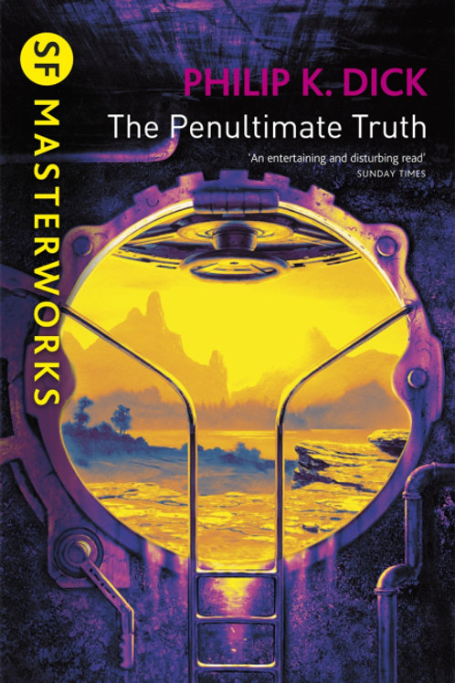 The Penultimate Truth (PHILIP K. DICK)