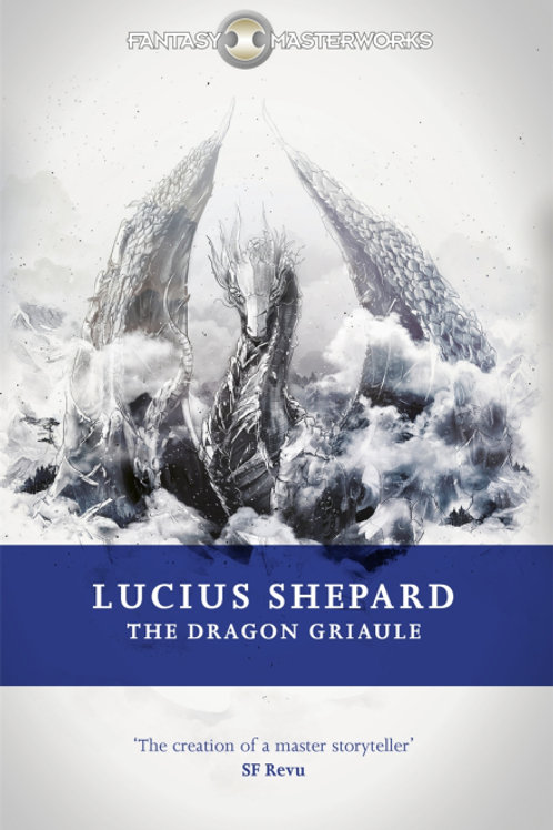 The Dragon Griaule (Lucius Shepard)
