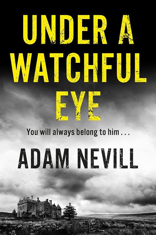 Under A Watchful Eye (Adam Nevill)