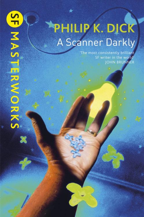 A Scanner Darkly (PHILIP K. DICK)