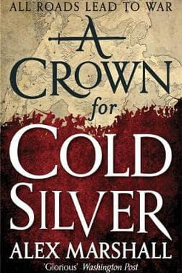 A Crown for Cold Silver (Alex Marshall)