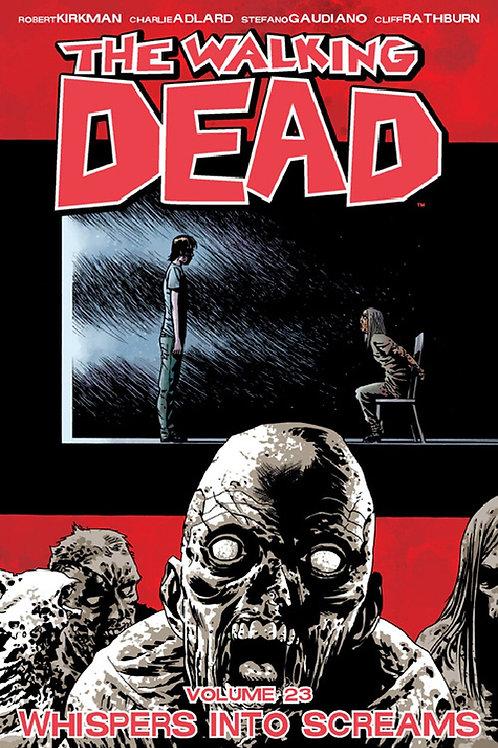 The Walking Dead Vol23: Whispers Into Screams (Robert Kirkman &Charlie Adlard)