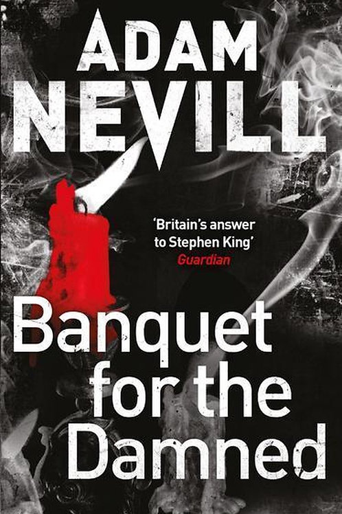Banquet For The Damned (Adam Nevill)