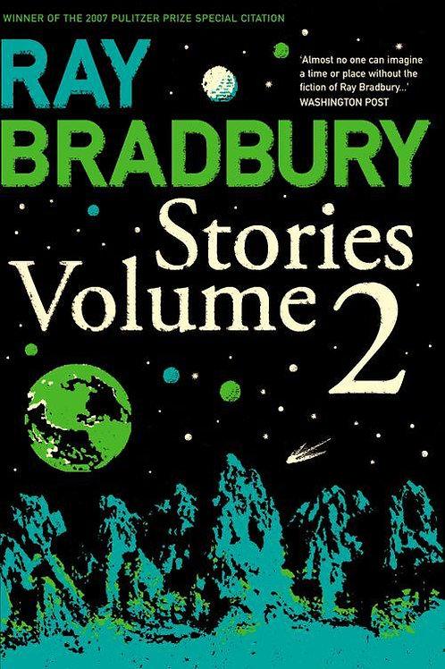 Ray Bradbury Stories Volume 2 (Ray Bradbury)