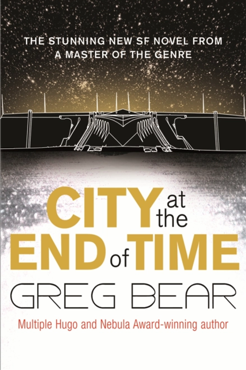 City at the End of Time (GREG BEAR)