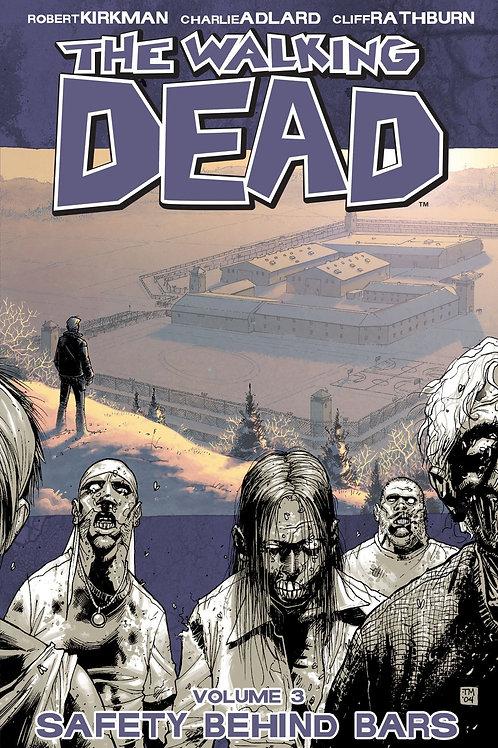 The Walking Dead Vol3: Safety Behind Bars (Robert Kirkman &Charlie Adlard)