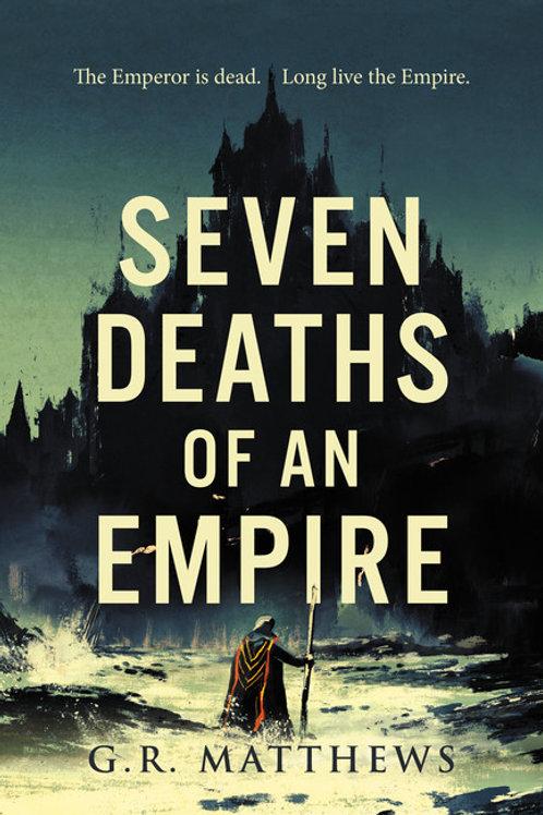Seven Deaths of an Empire (G.R. Matthews)