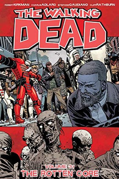 The Walking Dead Vol31: The Rotten Core (Robert Kirkman &Charlie Adlard)