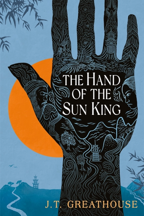 The Hand of the Sun King (J.T. Greathouse)