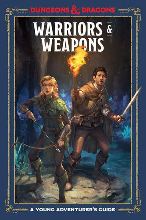 Warriors & Weapons A Young Adventurer's Guide : Dungeons & Dragons