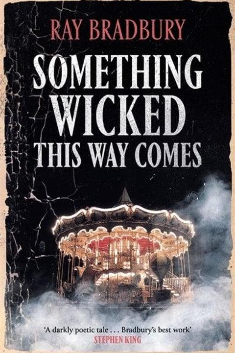 Something Wicked This Way Comes (Ray Bradbury)