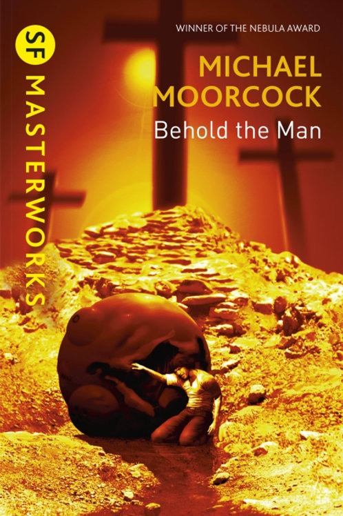 Behold The Man And Other Stories (MICHAEL MOORCOCK)