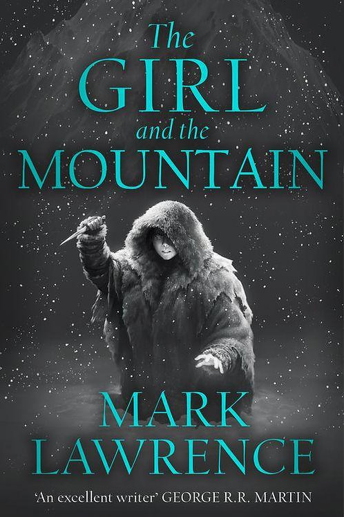 The Girl and the Mountain (Mark Lawrence)