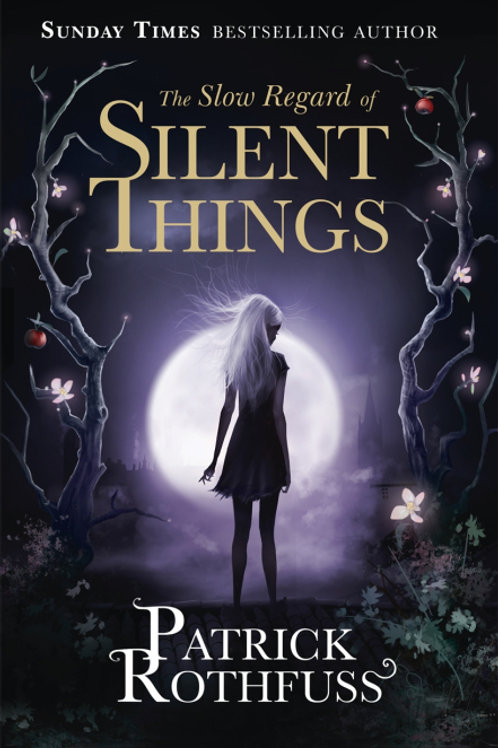 The Slow Regard of Silent Things (PATRICK ROTHFUSS)