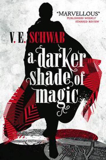 A Darker Shade of Magic (V E Schwab)
