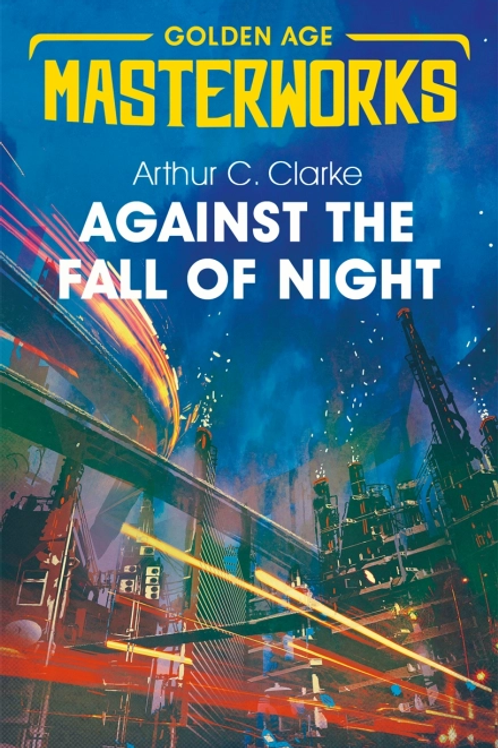 Against the Fall of Night (ARTHUR C. CLARKE)