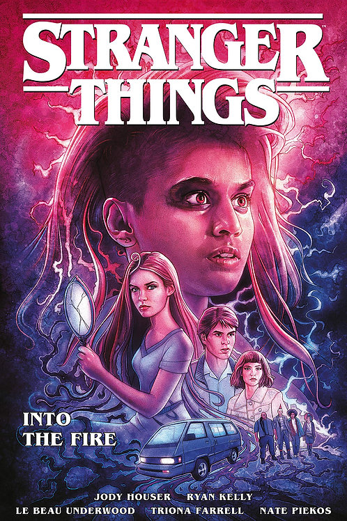 Stranger Things: Into The Fire (Jody Houser &Ryan Kelly)