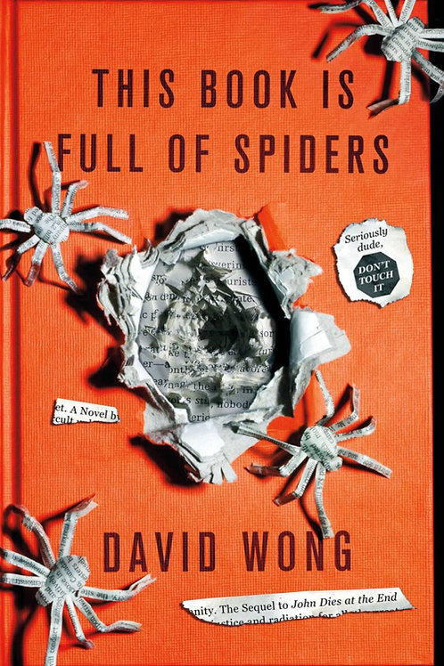 This Book Is Full Of Spiders (David Wong)