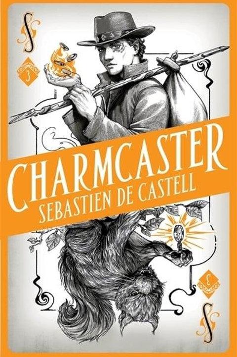 Charmcaster (Sebastien de Castell)