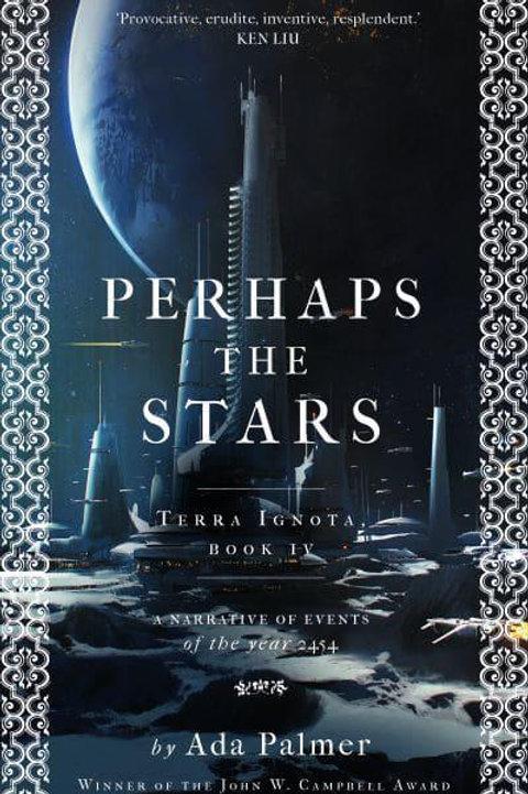 Perhaps the Stars (Ada Palmer)